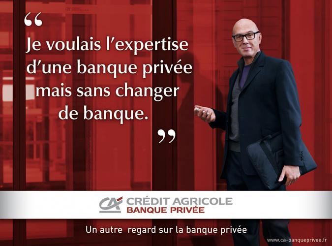 Banque privée Crédit Agricole national campaign